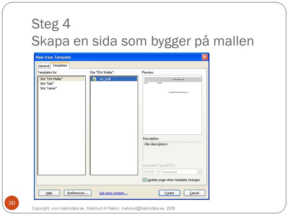 Steg 4 Skapa en sida som bygger på mallen Copyright, www.hakimdata.se, Mahmud Al Hakim, mahmud@hakimdata.se, 2008 30