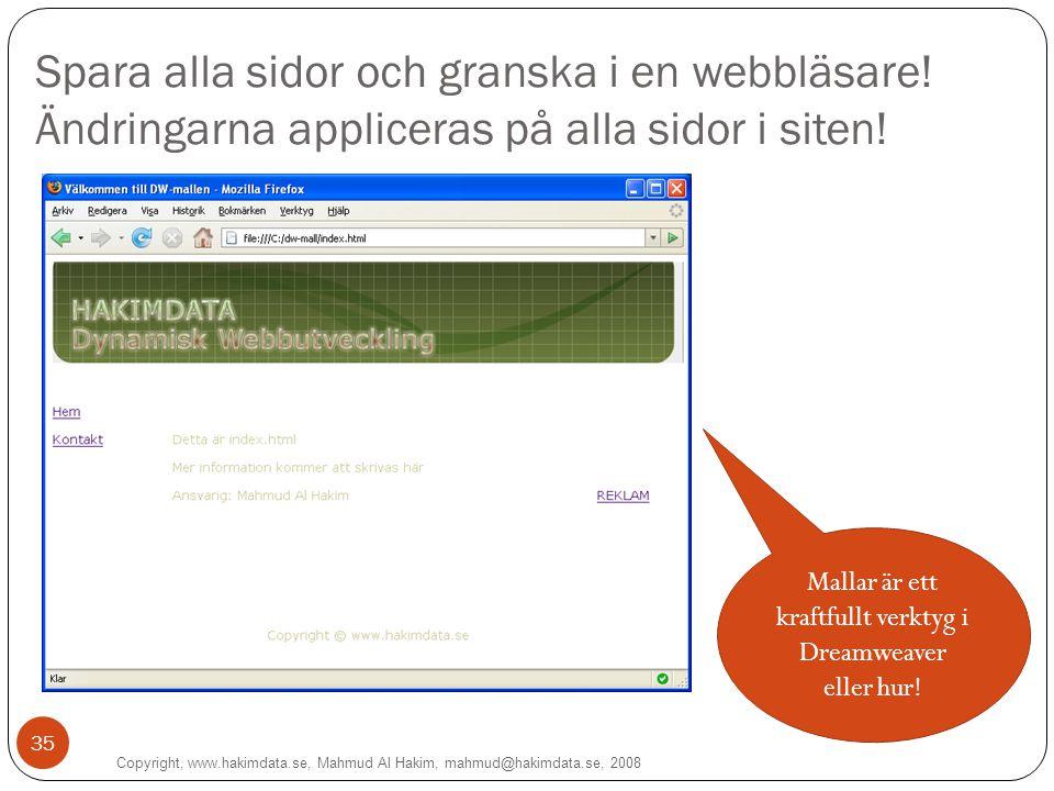Spara alla sidor och granska i en webbläsare. Ändringarna appliceras på alla sidor i siten.