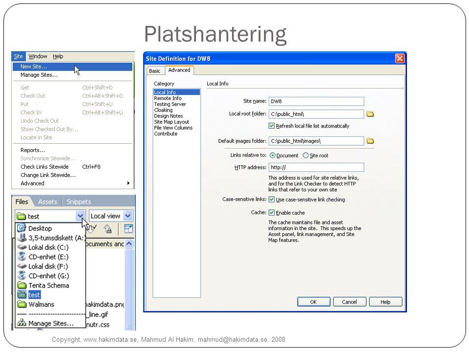 Platshantering Copyright, www.hakimdata.se, Mahmud Al Hakim, mahmud@hakimdata.se, 2008 9
