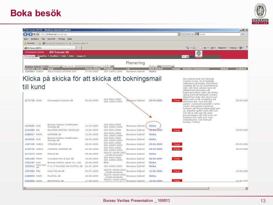 13 Bureau Veritas Presentation _ 100813 Klicka på skicka för att skicka ett bokningsmail till kund Boka besök