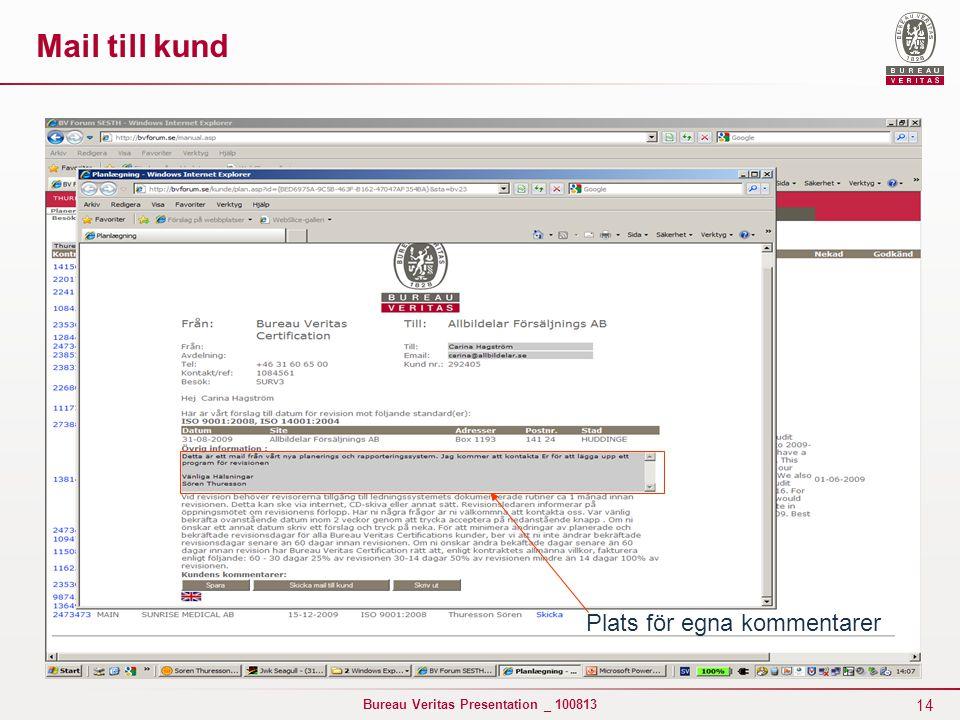 14 Bureau Veritas Presentation _ 100813 Mail till kund Plats för egna kommentarer
