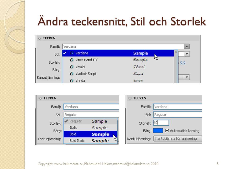 Ändra teckensnitt, Stil och Storlek Copyright, www.hakimdata.se, Mahmud Al Hakim, mahmud@hakimdata.se, 20105