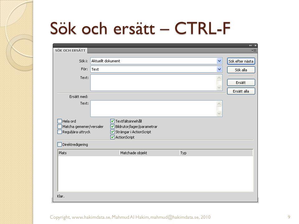 Sök och ersätt – CTRL-F Copyright, www.hakimdata.se, Mahmud Al Hakim, mahmud@hakimdata.se, 20109