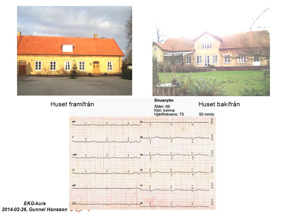 EKG-kurs 2014-02-26, Gunnel Hansson Huset framifrånHuset bakifrån