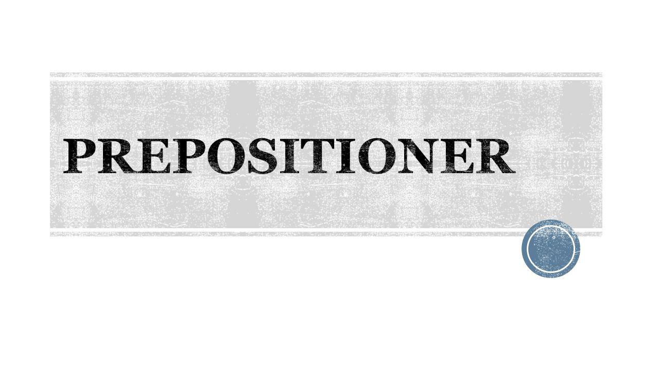  En preposition är oftast ett litet ord  För en del finns regler för andra måste man lära sig uttryck för uttryck  Finns bland annat tidsprepositioner och rumsprepositioner  Exempel: on, to, beside, across, over, for, at