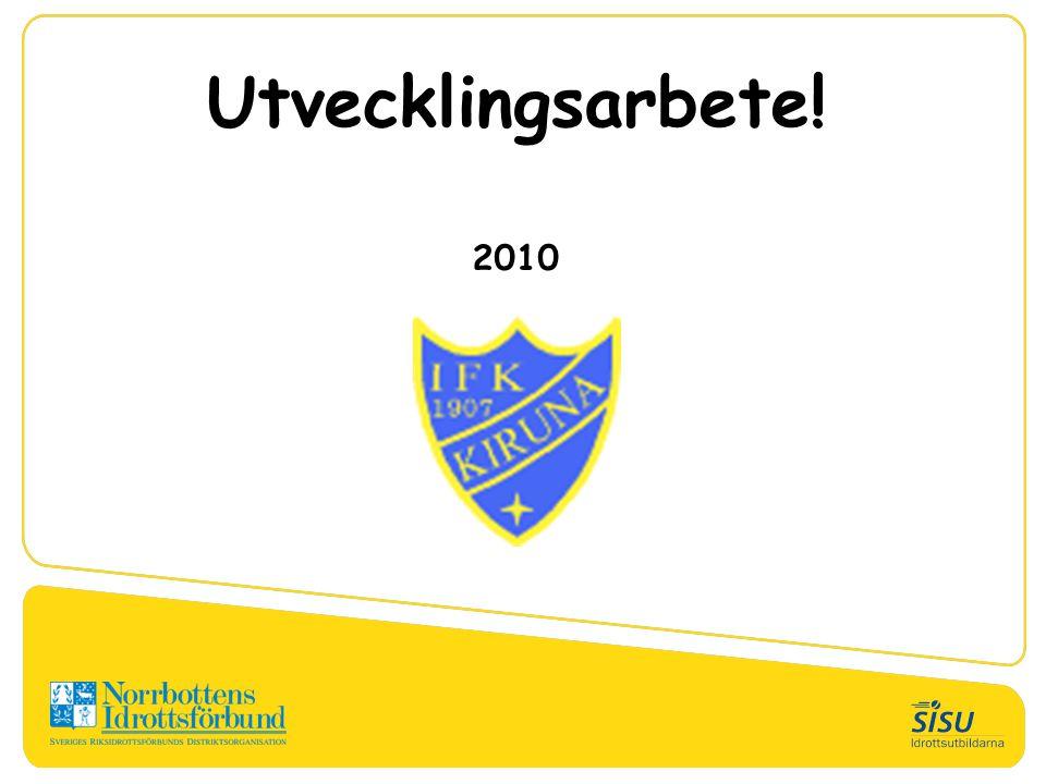 Utvecklingsarbete! 2010