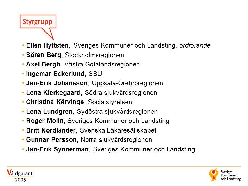 Ellen Hyttsten, Sveriges Kommuner och Landsting, ordförande Sören Berg, Stockholmsregionen Axel Bergh, Västra Götalandsregionen Ingemar Eckerlund, SBU