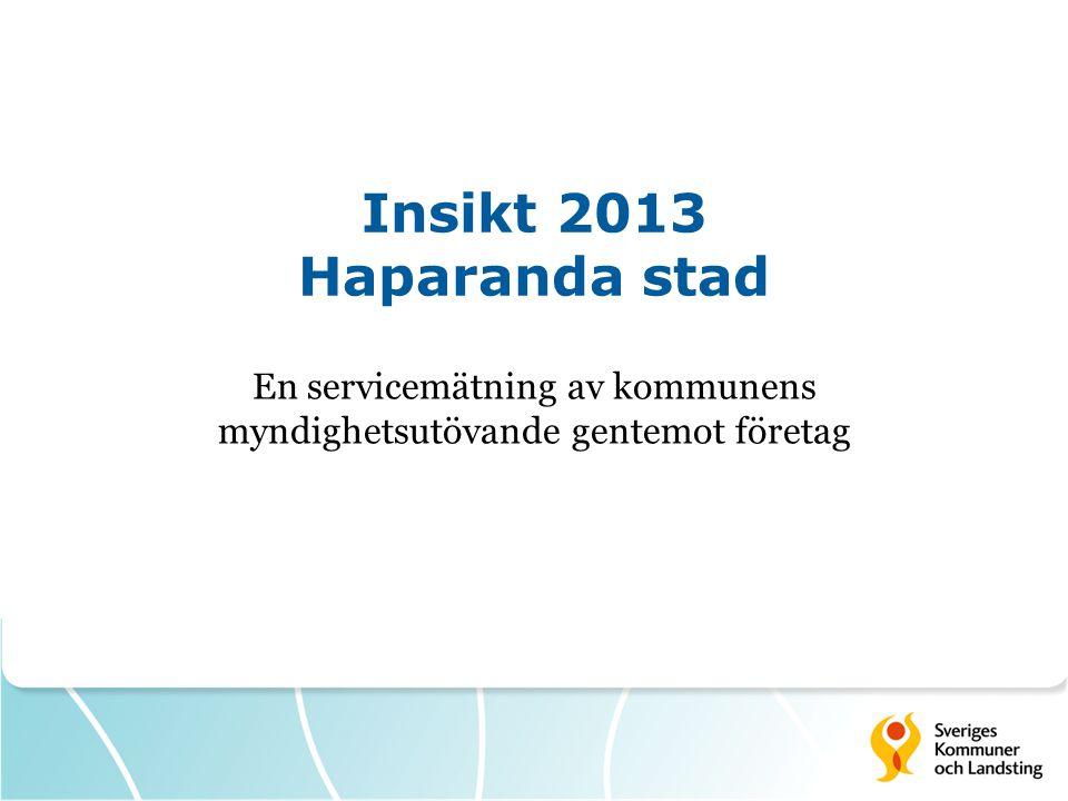 Insikt 2013 Haparanda stad En servicemätning av kommunens myndighetsutövande gentemot företag