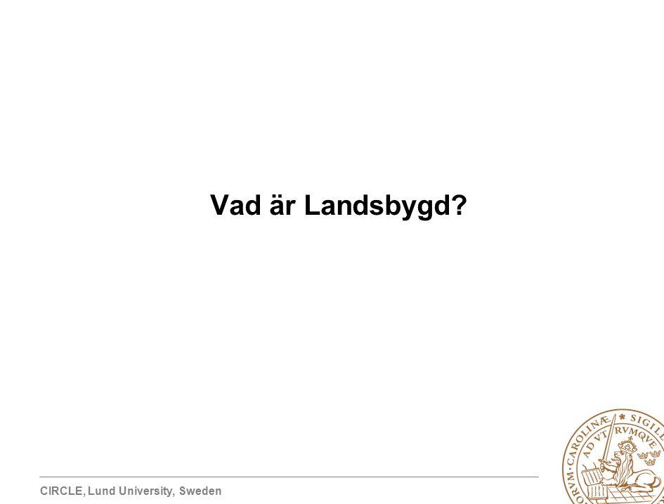 CIRCLE, Lund University, Sweden Vad är Landsbygd?