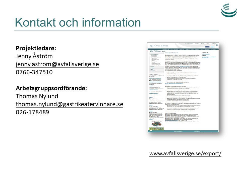 Kontakt och information Projektledare: Jenny Åström jenny.astrom@avfallsverige.se 0766-347510 Arbetsgruppsordförande: Thomas Nylund thomas.nylund@gast