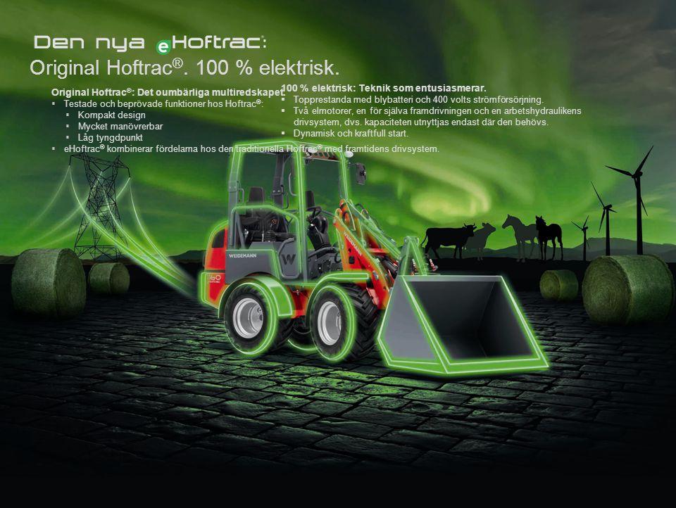 Reference (apr02) Original Hoftrac ®. 100 % elektrisk. Original Hoftrac ® : Det oumbärliga multiredskapet.  Testade och beprövade funktioner hos Hoft