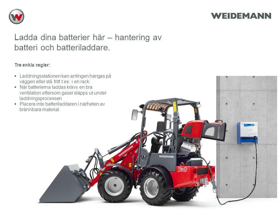 Reference (apr02) Ladda dina batterier här – hantering av batteri och batteriladdare. Tre enkla regler:  Laddningsstationen kan antingen hängas på vä