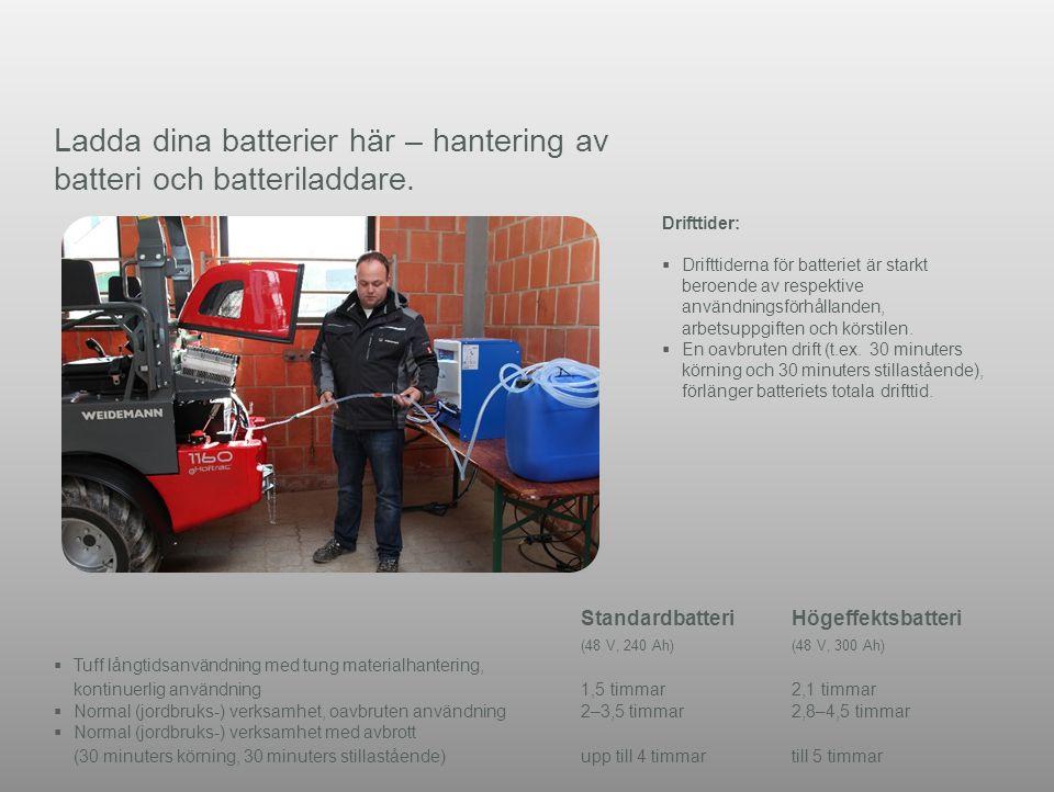 Reference (apr02) Ladda dina batterier här – hantering av batteri och batteriladdare. Drifttider:  Drifttiderna för batteriet är starkt beroende av r