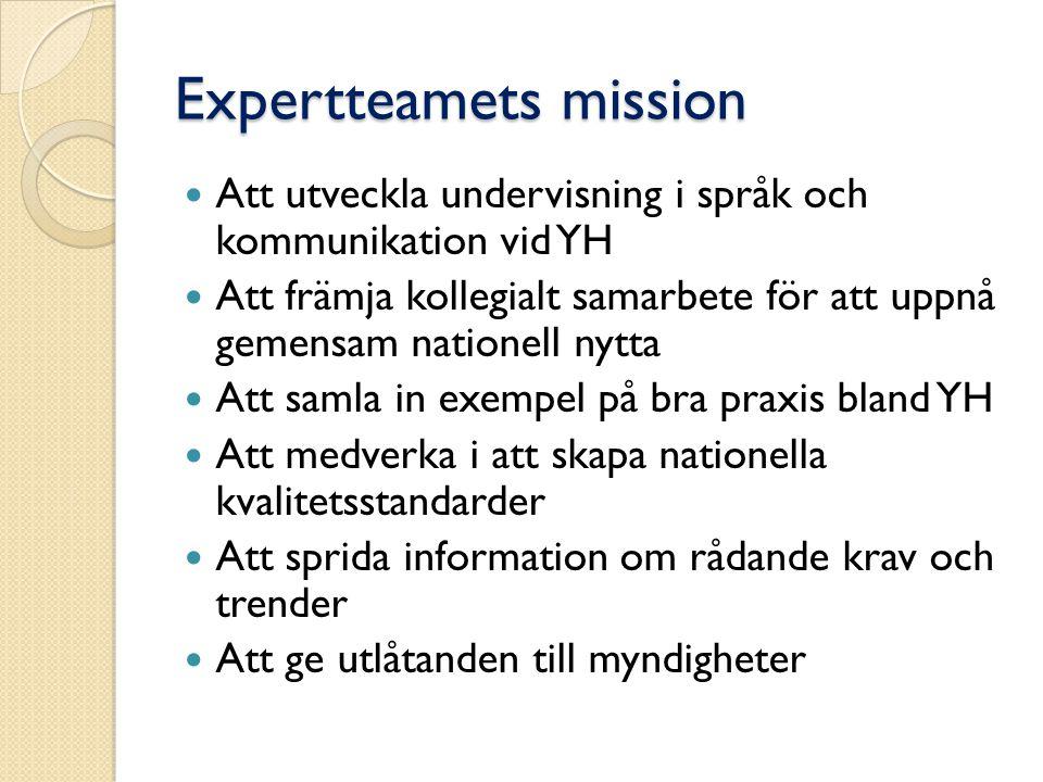 Expertteamets mission Att utveckla undervisning i språk och kommunikation vid YH Att främja kollegialt samarbete för att uppnå gemensam nationell nytt