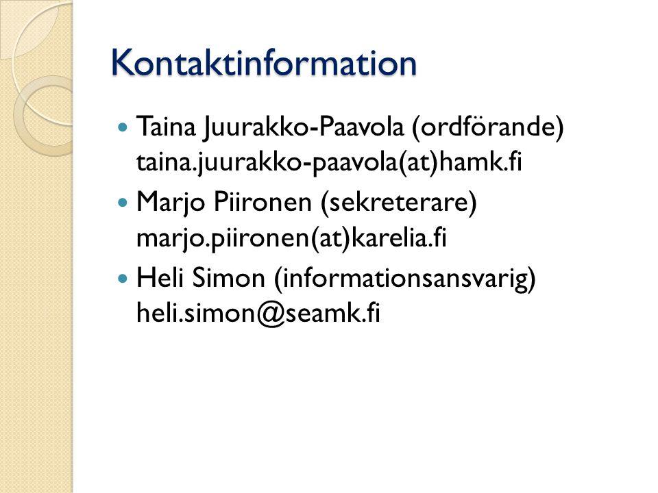 Kontaktinformation Taina Juurakko-Paavola (ordförande) taina.juurakko-paavola(at)hamk.fi Marjo Piironen (sekreterare) marjo.piironen(at)karelia.fi Hel
