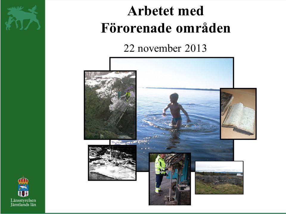Arbetet med Förorenade områden 22 november 2013
