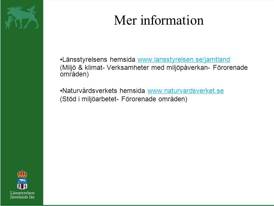 Mer information Länsstyrelsens hemsida www.lansstyrelsen.se/jamtland (Miljö & klimat- Verksamheter med miljöpåverkan- Förorenade områden) Naturvårdsve
