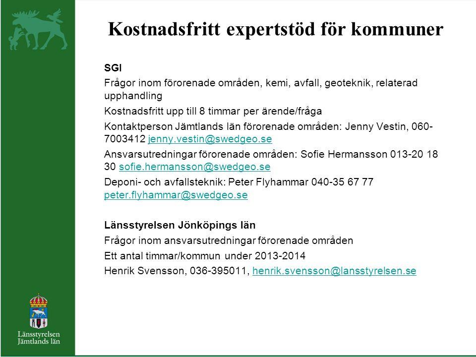 Kostnadsfritt expertstöd för kommuner SGI Frågor inom förorenade områden, kemi, avfall, geoteknik, relaterad upphandling Kostnadsfritt upp till 8 timm
