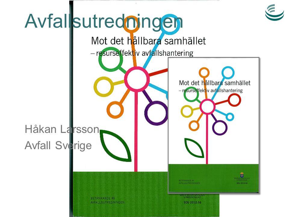 Avfallsutredningen Håkan Larsson Avfall Sverige