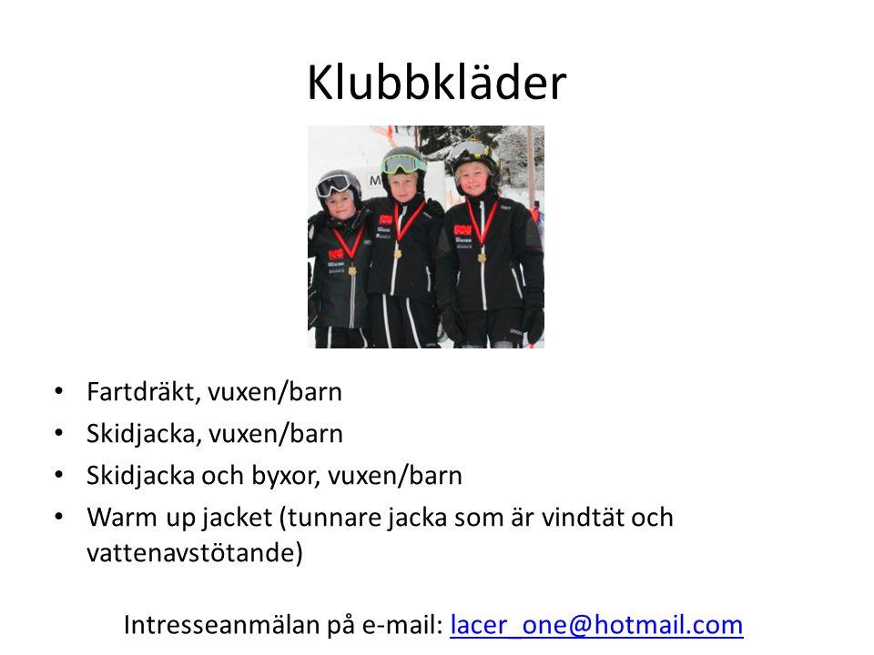 Klubbkläder Fartdräkt, vuxen/barn Skidjacka, vuxen/barn Skidjacka och byxor, vuxen/barn Warm up jacket (tunnare jacka som är vindtät och vattenavstöta