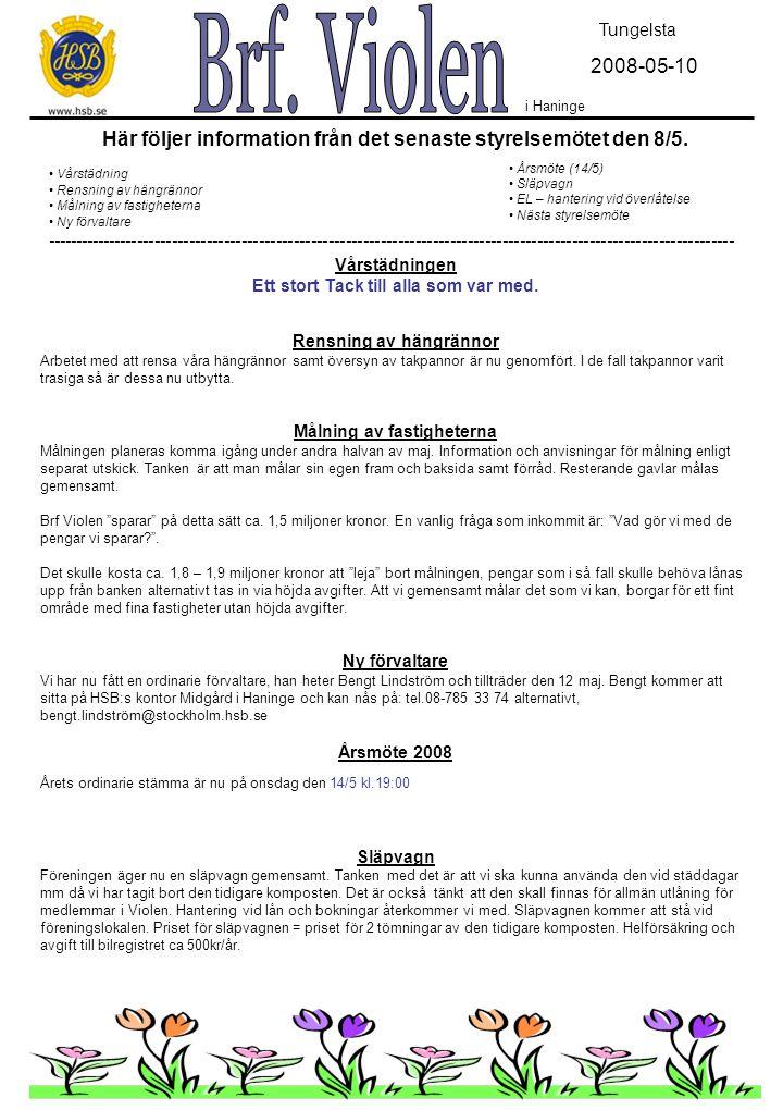 Här följer information från det senaste styrelsemötet den 8/5.