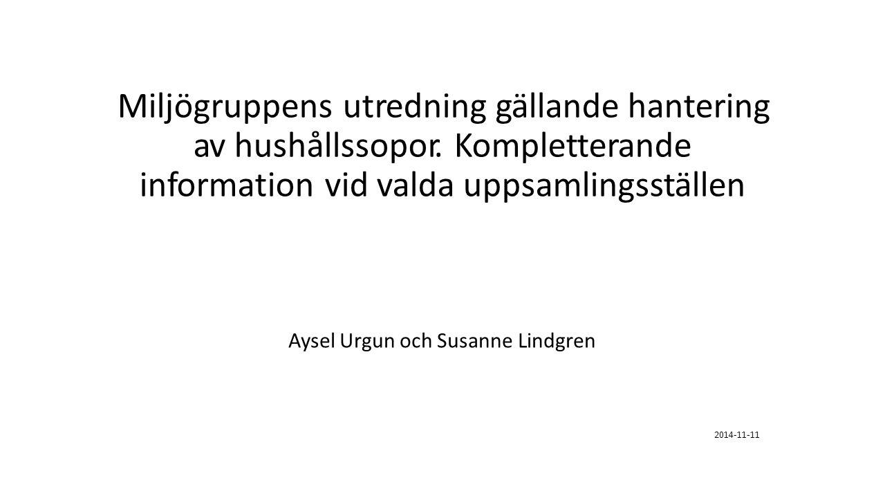 Miljögruppens utredning gällande hantering av hushållssopor.