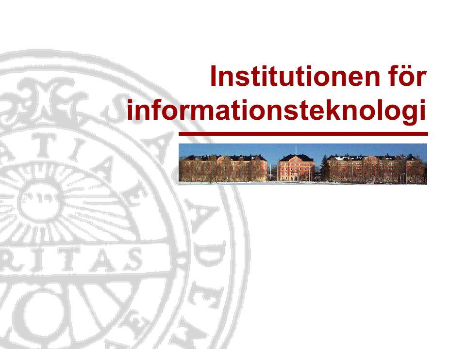 Informationsteknologi Institutionen för informationsteknologi   www.it.uu.se IT-institutionen idag Antalet anställda är 221 varav 120 doktorander.
