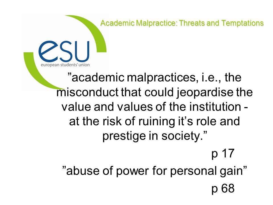 Academic Malpractice: Threats and Temptations Malpractice - mer utbrett problem i öst, eller bara annorlunda i väst.