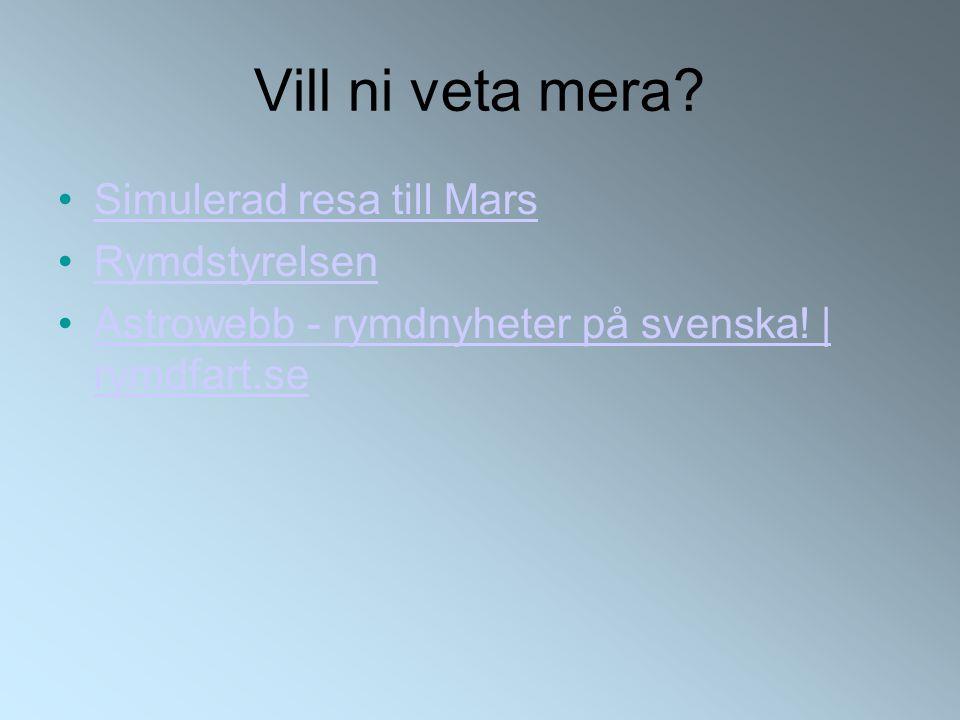 Vill ni veta mera. Simulerad resa till Mars Rymdstyrelsen Astrowebb - rymdnyheter på svenska.