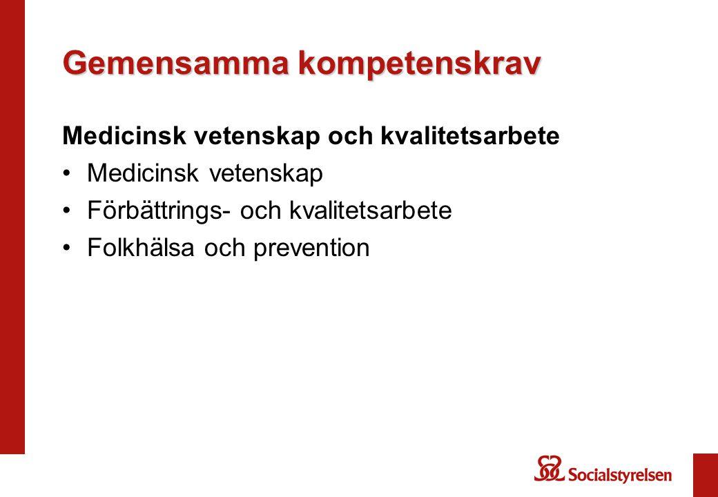 Gemensamma kompetenskrav Medicinsk vetenskap och kvalitetsarbete Medicinsk vetenskap Förbättrings- och kvalitetsarbete Folkhälsa och prevention