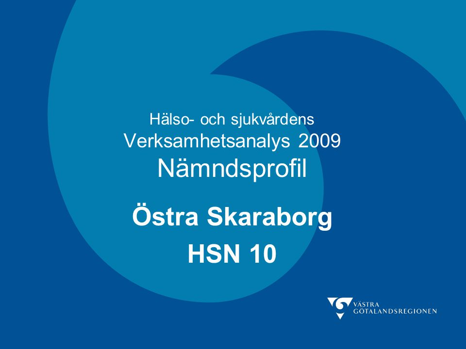 Hälso- och sjukvårdens Verksamhetsanalys 2009 Nämndsprofil Östra Skaraborg HSN 10