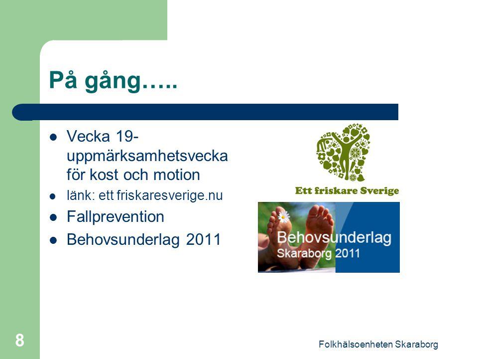 Folkhälsoenheten Skaraborg 8 På gång…..