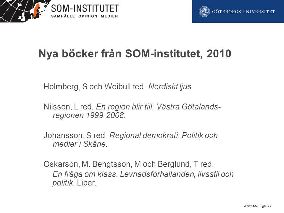 www.som.gu.se Nya böcker från SOM-institutet, 2010 Holmberg, S och Weibull red.