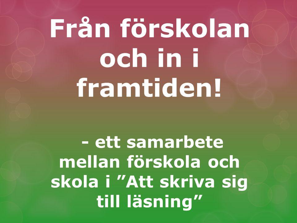 Caroline Nilsson Lärare Storkskolan caroline.nilsson2@sjobo.se Eva Börjesson Förskollärare Kompassens förskola eva.borjesson@sjobo.se