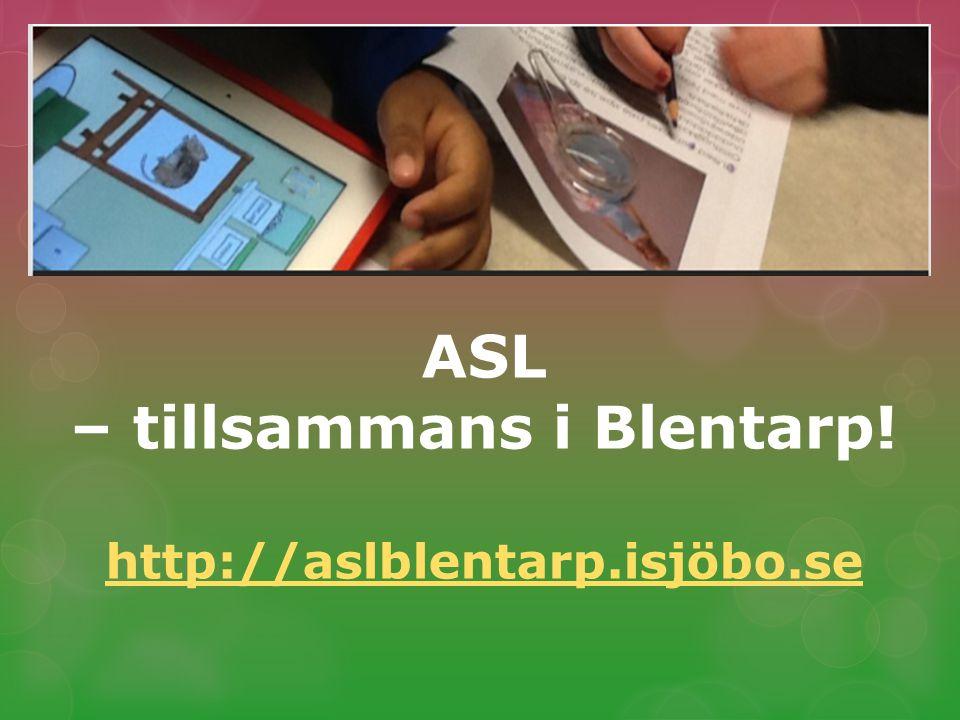 ASL – tillsammans i Blentarp! http://aslblentarp.isjöbo.se
