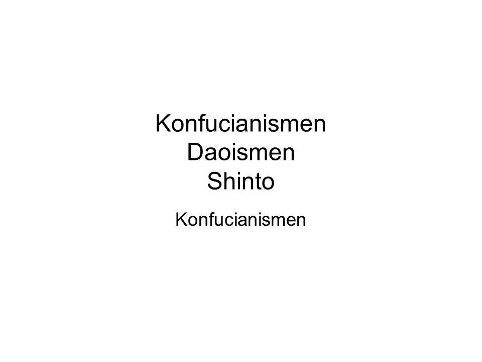 Konfucianismen Daoismen Shinto Konfucianismen