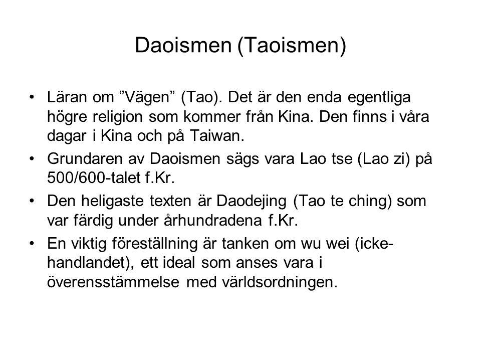 Daoismen (Taoismen) Läran om Vägen (Tao).