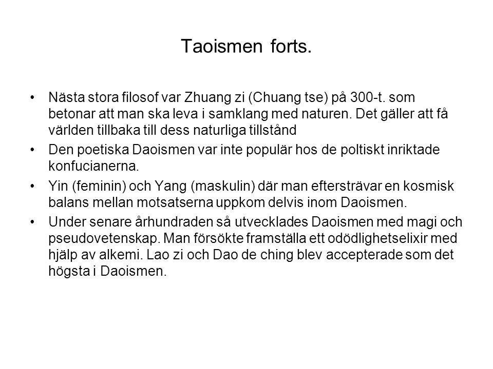 Taoismen forts.Nästa stora filosof var Zhuang zi (Chuang tse) på 300-t.