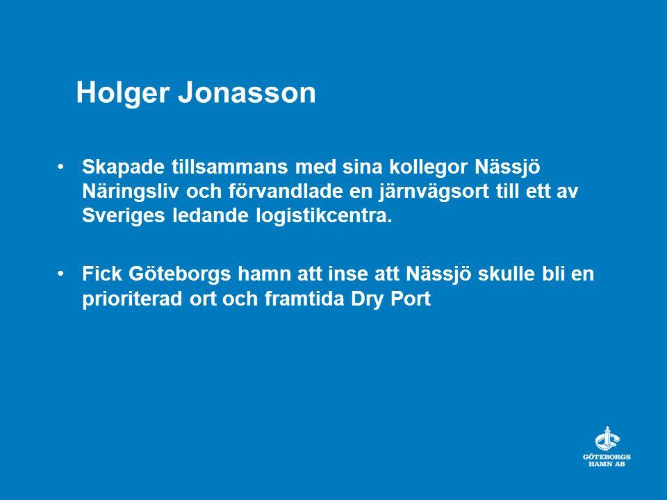 Holger Jonasson Skapade tillsammans med sina kollegor Nässjö Näringsliv och förvandlade en järnvägsort till ett av Sveriges ledande logistikcentra. Fi