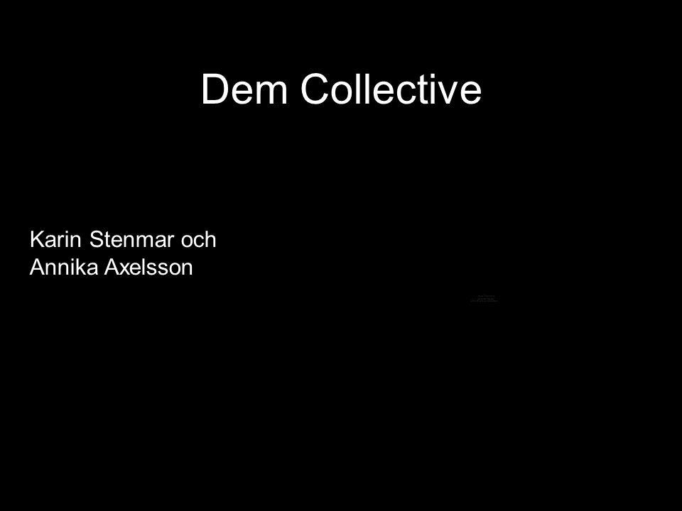 Dem Collective Karin Stenmar och Annika Axelsson