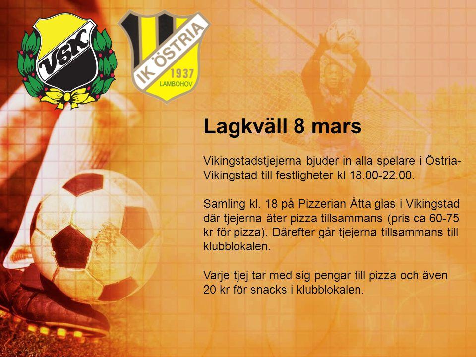 Lagkväll 8 mars Vikingstadstjejerna bjuder in alla spelare i Östria- Vikingstad till festligheter kl 18.00-22.00. Samling kl. 18 på Pizzerian Åtta gla