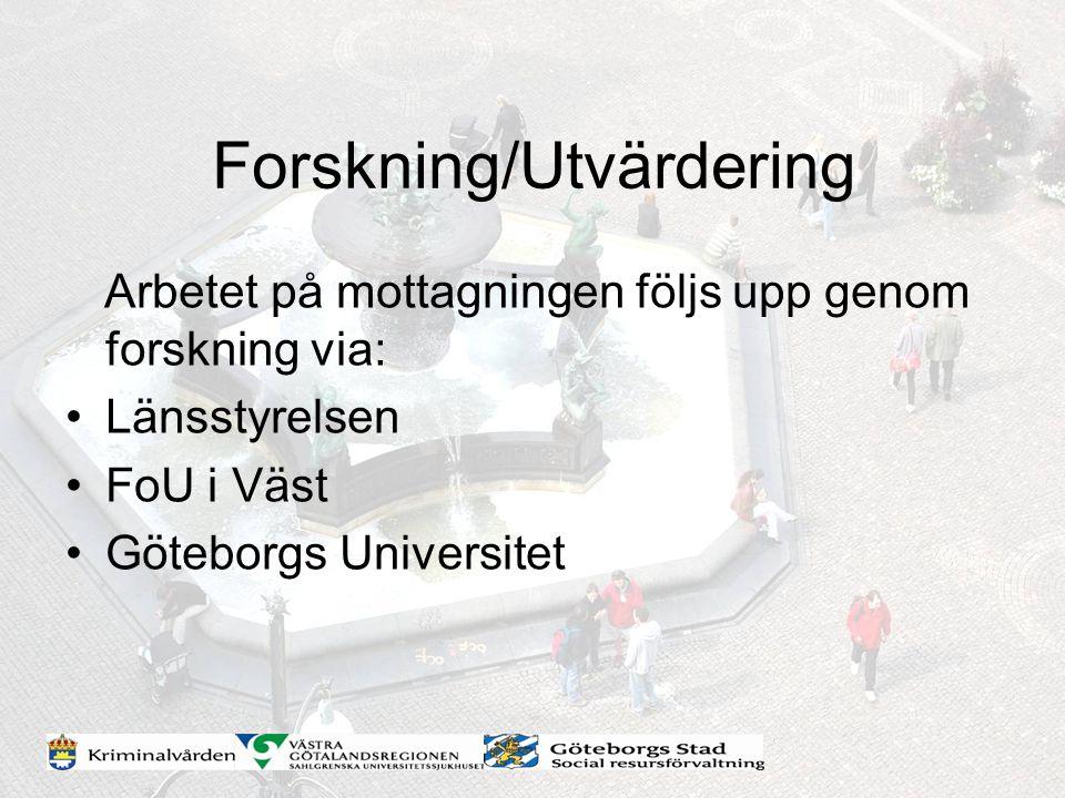 Forskning/Utvärdering Arbetet på mottagningen följs upp genom forskning via: Länsstyrelsen FoU i Väst Göteborgs Universitet