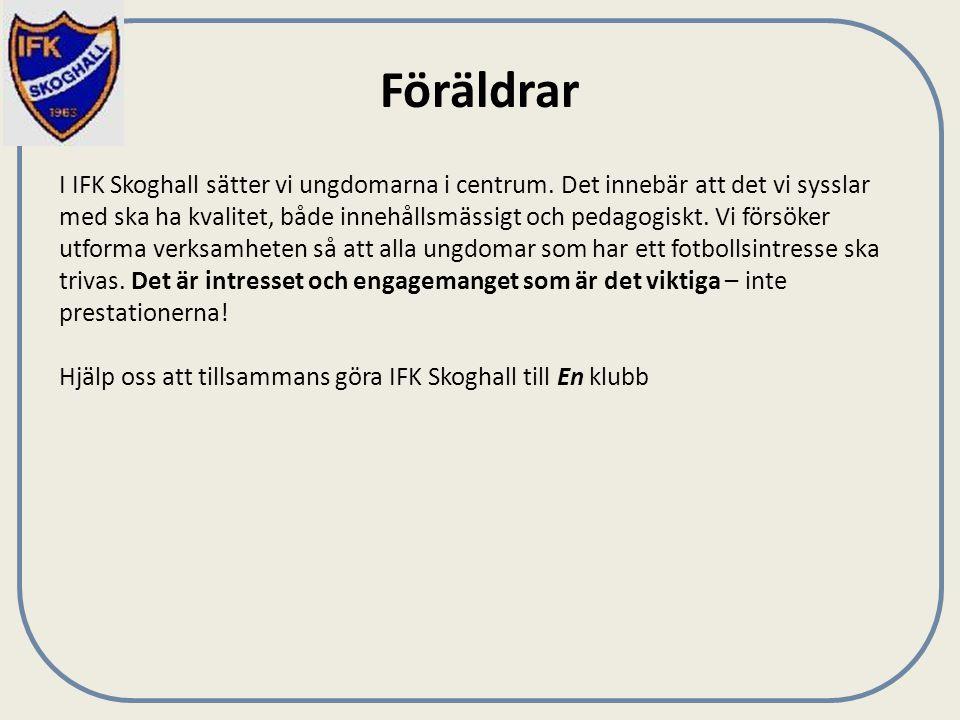 Föräldrar I IFK Skoghall sätter vi ungdomarna i centrum.