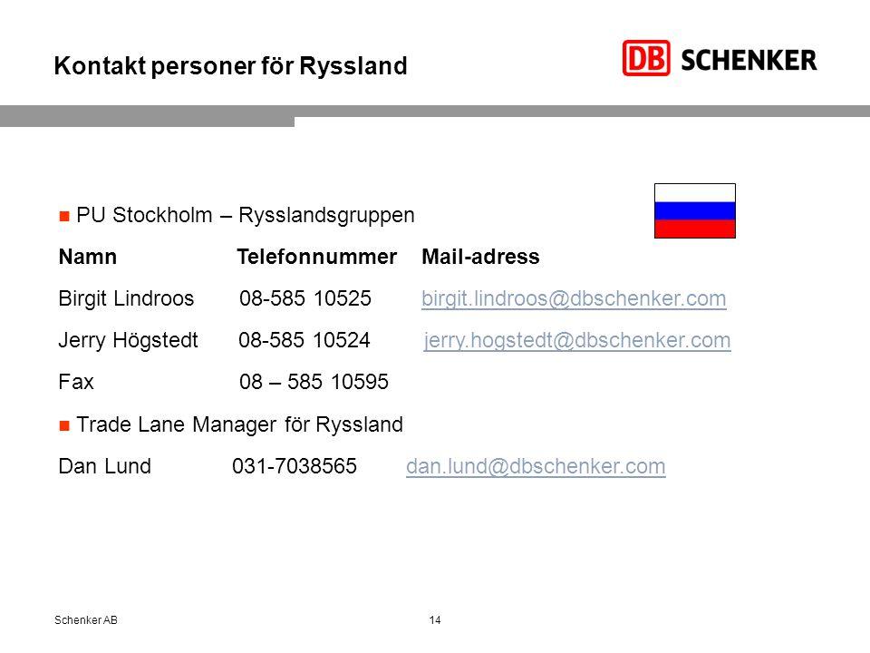 Kontakt personer för Ryssland 14Schenker AB PU Stockholm – Rysslandsgruppen Namn Telefonnummer Mail-adress Birgit Lindroos 08-585 10525 birgit.lindroo