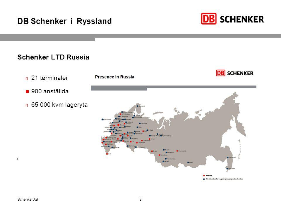 DB Schenker i Ryssland Schenker LTD Russia 21 terminaler 900 anställda 65 000 kvm lageryta l Schenker AB3