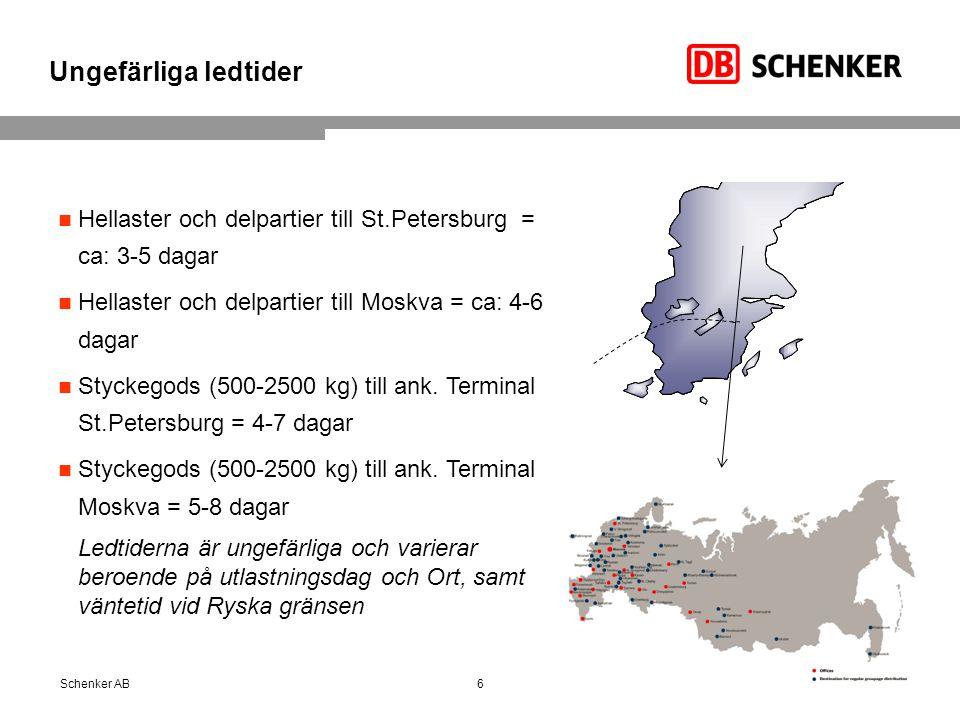 Ungefärliga ledtider 6Schenker AB Hellaster och delpartier till St.Petersburg = ca: 3-5 dagar Hellaster och delpartier till Moskva = ca: 4-6 dagar Styckegods (500-2500 kg) till ank.