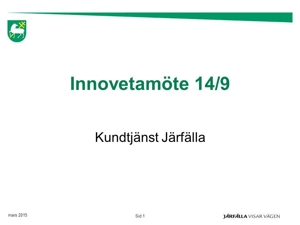 mars 2015 Sid 1 Innovetamöte 14/9 Kundtjänst Järfälla