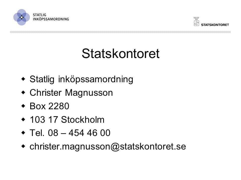Statskontoret  Statlig inköpssamordning  Christer Magnusson  Box 2280  103 17 Stockholm  Tel.
