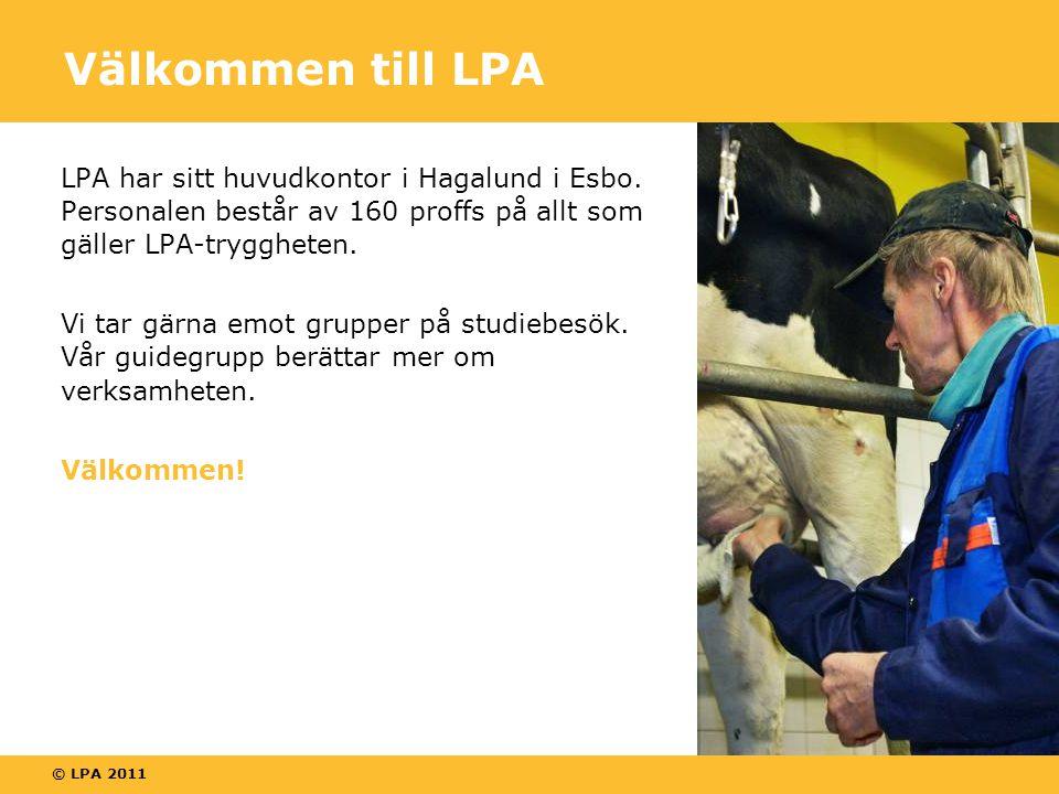 © LPA 2011 Välkommen till LPA LPA har sitt huvudkontor i Hagalund i Esbo.