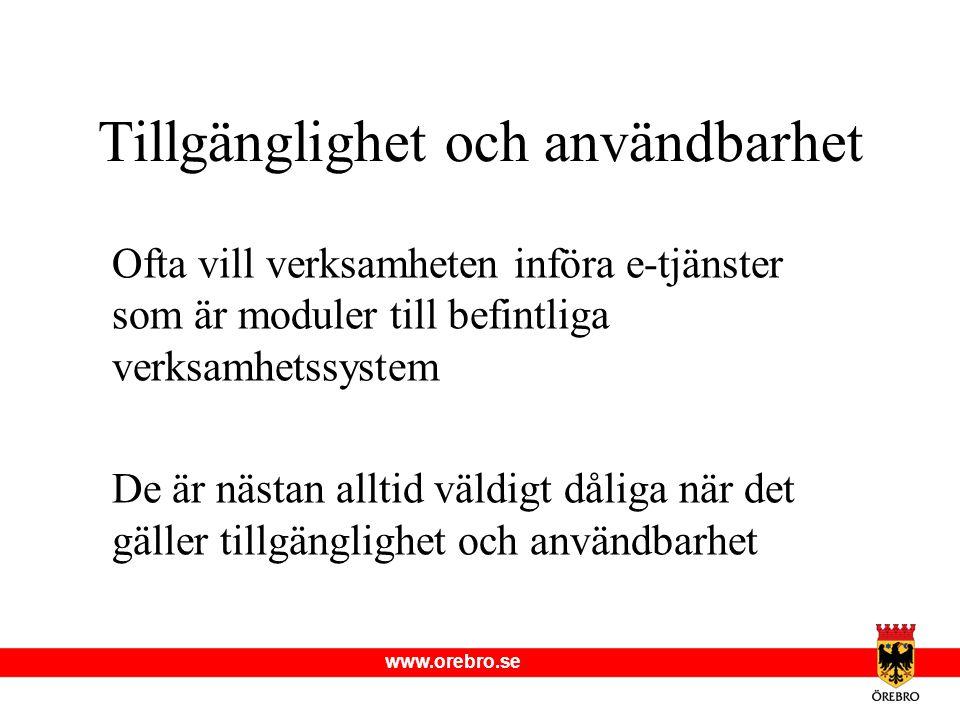 www.orebro.se Inte bara för funktionshindrade Bra för alla Funktionshindrade har extra mycket att vinna Bra samhällsekonomiskt Ökad livskvalitet Reservoarpennan och fjärrkontrollen